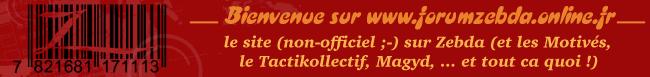 Bienvenue sur www.forumzebda.online.fr - le site (non officiel ;o) sur Zebda (et les Motivés, le Tacktikollectif, Magyd, ... et tout ça quoi !)